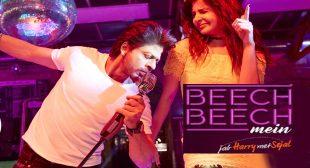 BEECH BEECH MEIN – Jab Harry Met Sejal | Arijit Singh | Shalmali