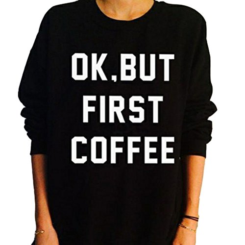 Uideazone Womens Printed OK But First Coffee Funny Sweatshirt Black