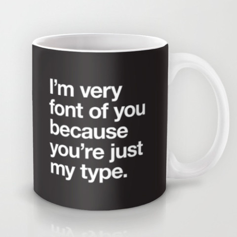 You're just my type Nerdy Joke Coffee Mug