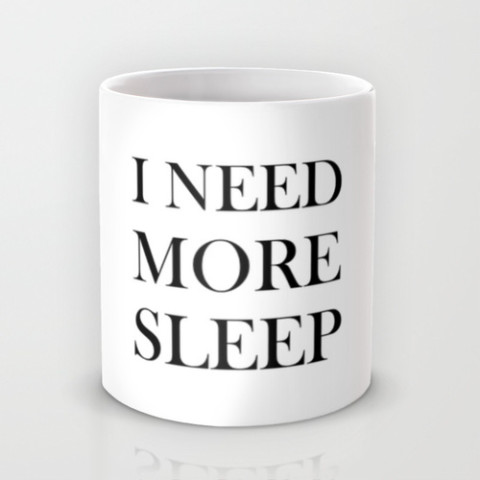 I NEED MORE SLEEP Mug