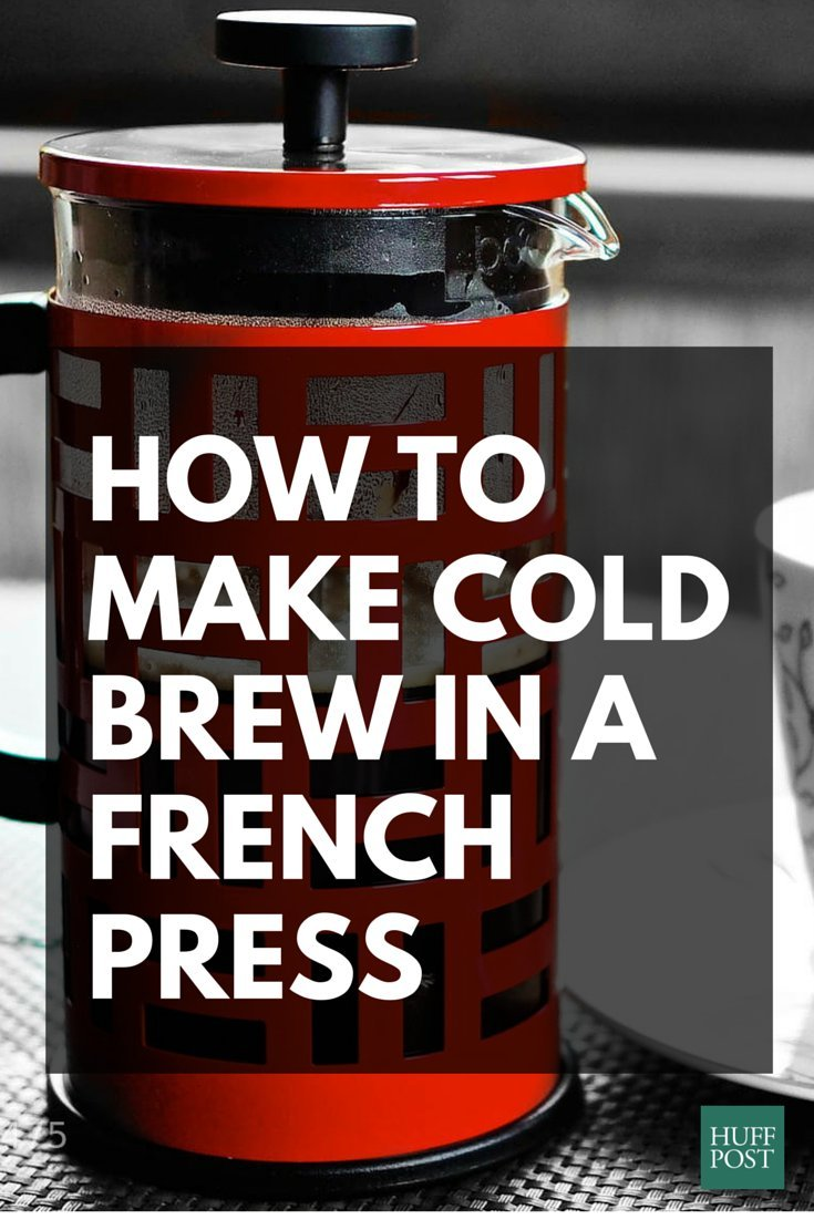 How To Make Cold Brew Coffee With Your French Press