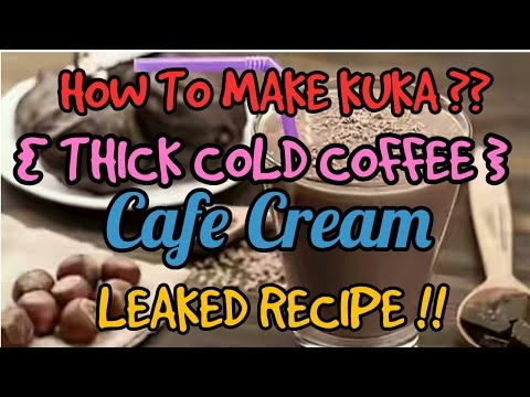 How To Make Kuka(Thick Cold Coffee) Like Cafe Creme /Cafe Cream  and CCD.Recipe LEAKED!!