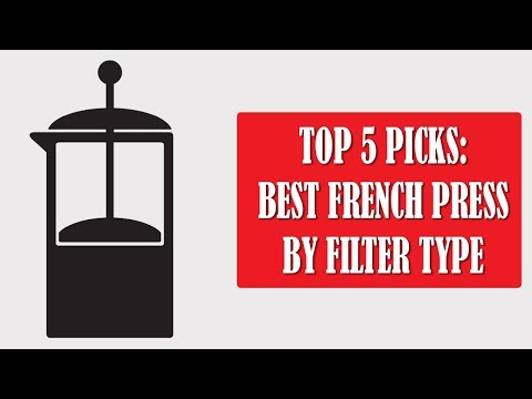 Best French Press of 2018 (by Filter Type): Bodum vs Aeropress vs Frieling vs Espro vs SterlingPro
