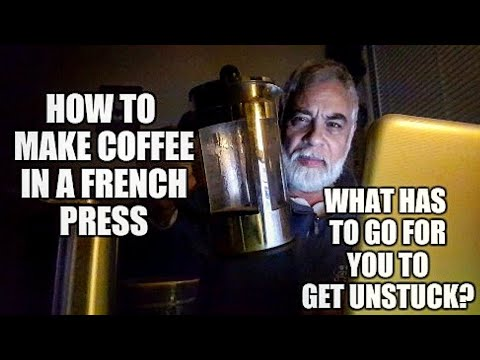 How to make coffee with a French Press. YOUR 2018 To-do list?