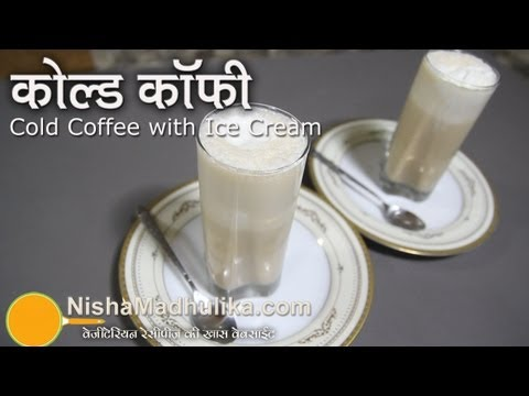 Cold Coffee Recipe – Iced Coffee Recipe with Ice Cream