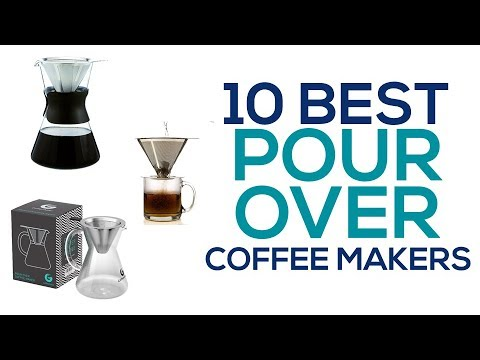 10 Best Pour Over Coffee Makers In 2018