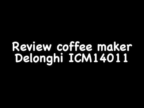 Review coffee maker Delonghi ICM14011