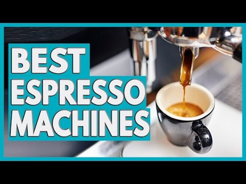 10 Best Espresso Machines in 2018
