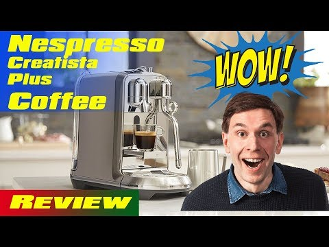 Breville Nespresso Creatista Plus Coffee Review 2019