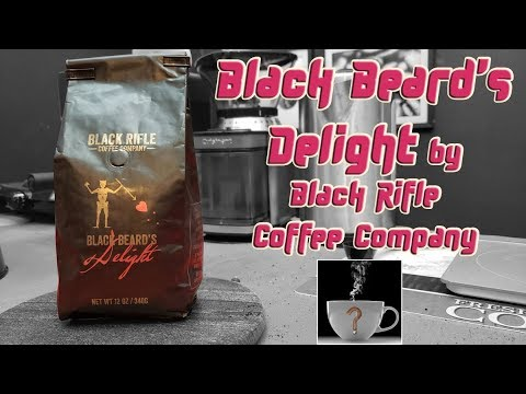 90 SECOND COFFEE REVIEW – Black Beard's Delight by Black Rifle Coffee Co. – Should I Drink This