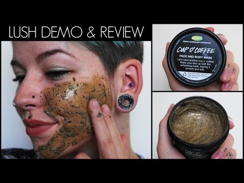 LUSH DEMO & REVIEW: Cup o' Coffee