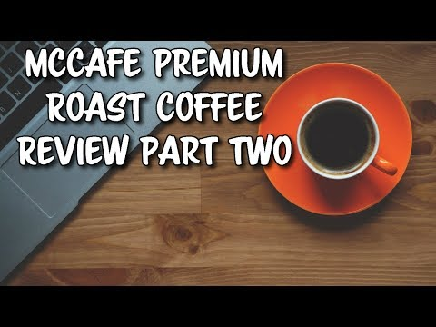 McCafe Premium Roast Coffee Review Part Two