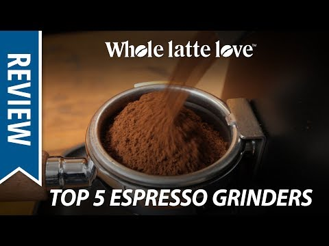 Top 5 Best Coffee Grinders for Espresso 2018