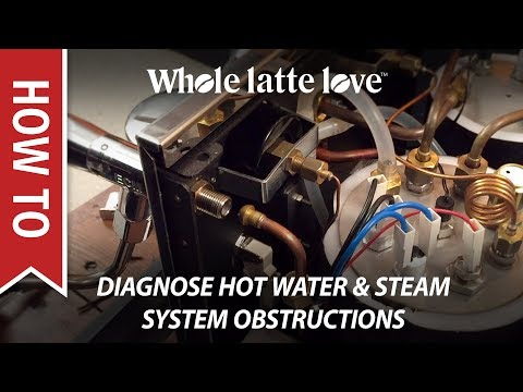 How To Diagnose Espresso Machine Hot Water or Steam System Obstructions