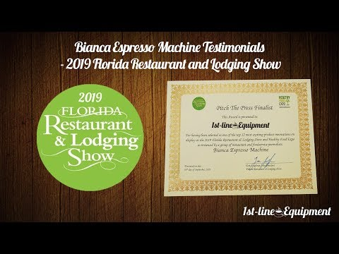 Bianca Espresso Machine Testimonials – 2019 Florida Restaurant and Lodging Show