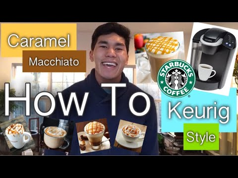 How To Make A Starbucks Caramel Macchiato With A Keurig