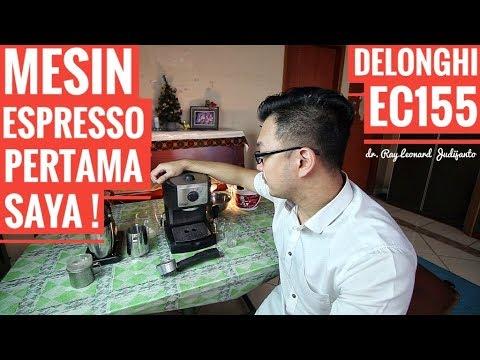 MESIN KOPI ESPRESSO PERTAMA SAYA ! Latte Art ? – Delonghi EC155 FULL REVIEW