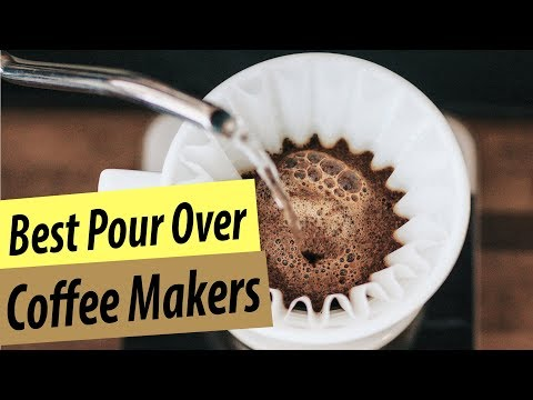 Best Pour Over Coffee Maker | Top 6 Pour Over Review