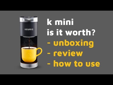 K-Mini Keurig Mini Review and Unboxing – Should I buy a Keurig Coffee Maker?