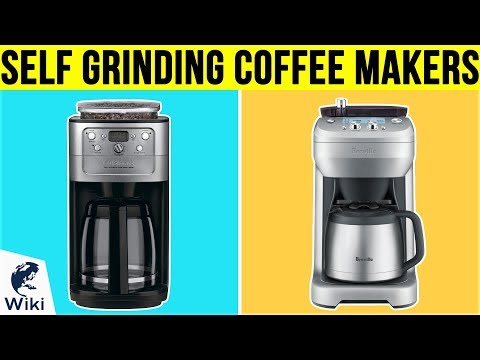 10 Best Self Grinding Coffee Makers 2019