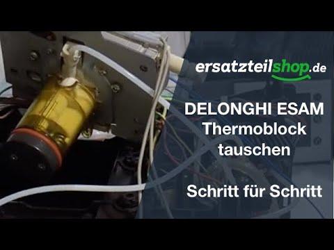 DELONGHI ESAM Thermoblock tauschen – ausbauen einbauen Schritt für Schritt Reparaturanleitung