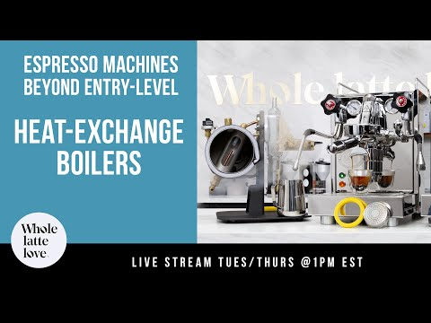 Espresso Machines: Beyond Entry-Level with Heat-Exchange Boilers
