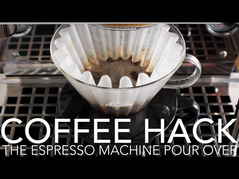 COFFEE HACK – The Espresso Machine Pour Over