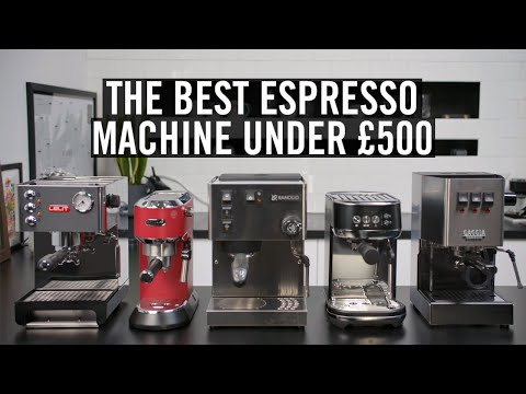 The Best Espresso Machine Under £500
