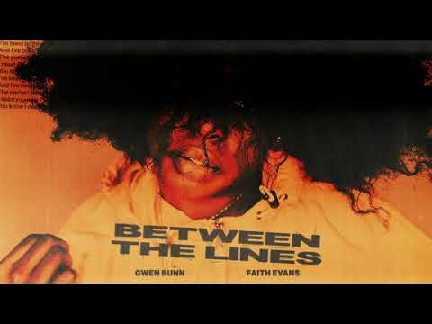 Gwen Bunn – Between The Lines ft. Faith Evans (Official Audio)