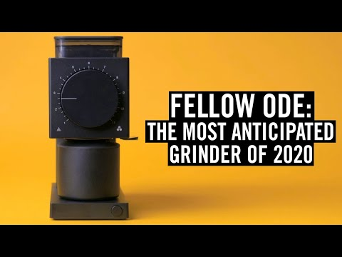 The Fellow Ode Grinder – 2020's Most Anticipated Coffee Product