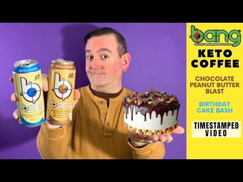 Bang Keto Coffee Energy Drink Review, New-ish Flavors Birthday Day Cake & Chocolate Peanut Butter