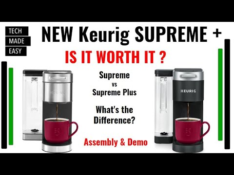 IS IT WORTH IT? NEW KEURIG K-Supreme & K-Supreme Plus Review, UnBoxing, Comparison & Demo
