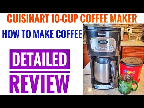 DETAILED REVIEW Cuisinart 10 cup Thermal Programmable Coffee Maker DCC-1150