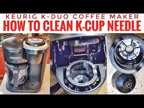 HOW TO REMOVE CLEAN NEEDLES Keurig K-Duo 12 Cup Coffee Maker with Single Serve K-Cup Pod How To Fix