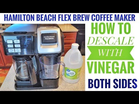 DESCALE WITH VINEGAR Hamilton Beach FlexBrew Coffee Maker K-Cup Machine HOW TO 49954
