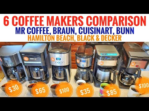 MR COFFEE BRAUN CUISINART BLACK+DECKER HAMILTON BEACH BUNN 6 COFFEE MAKER COMPARISON WHICH ONE??????
