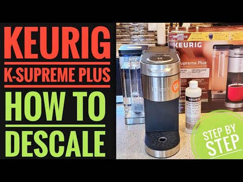 HOW TO DESCALE Keurig K Supreme Plus Coffee Maker K Cup Pod With KEURIG DESCALING SOLUTION Light ON