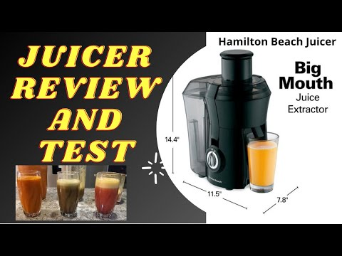 Best Juicer Full Review And Test I Hamilton Beach Juicer Big Mouth