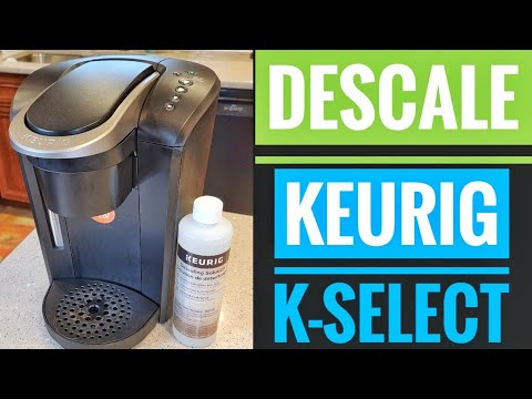 HOW TO DESCALE KEURIG K SELECT With Keurig Descaling Solution GET DESCALE LIGHT TO GO OUT
