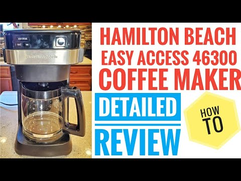 DETAILED REVIEW Hamilton Beach Easy Access Coffee Maker 46300 How to use