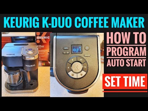 Keurig K Duo Coffee Maker HOW TO PROGRAM AUTO START To Make A Pot Of Coffee In The Morning SET TIME