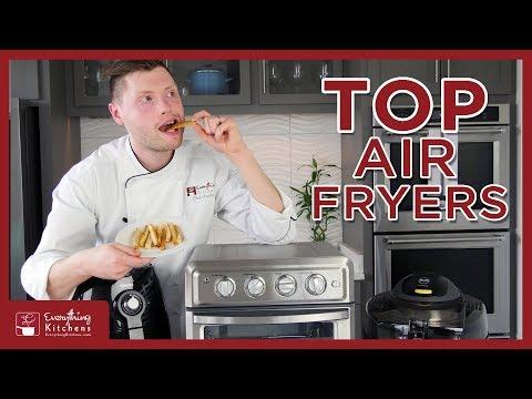 Best Air Fryers – Phillips Air Fryer VS Cuisinart Air Fryer VS Delonghi Comparison