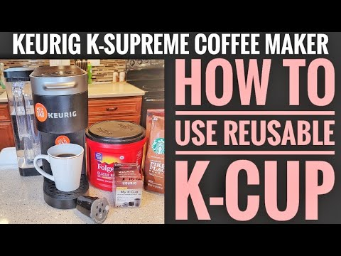 How To Use Keurig My K-Cup Universal Reusable Filter K Supreme Coffee Maker