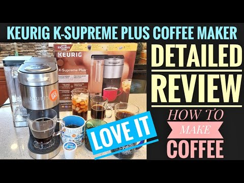 DETAILED REVIEW Keurig K Supreme Plus Coffee Maker K Cup Machine HOW TO MAKE COFFEE I LOVE IT!!!!