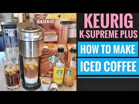 HOW TO MAKE ICED COFFEE Keurig K-Supreme Plus Coffee Maker K Cup Brewer OVER ICE Button