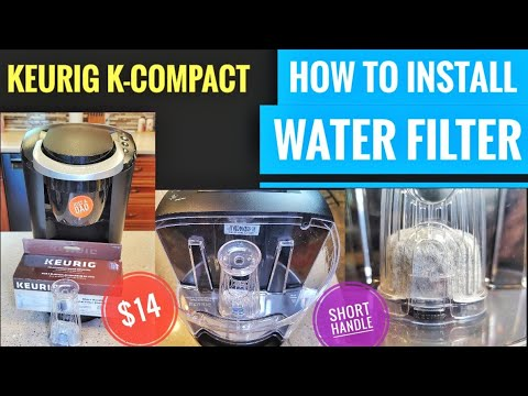 Keurig Water Filter Cartridge Installation K-Compact Coffee Maker K Cup Better Tasting Coffee How To
