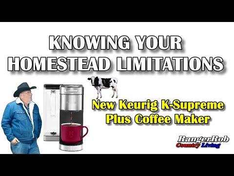 Keurig K-Supreme Plus Coffee Maker & Homestead Limitations