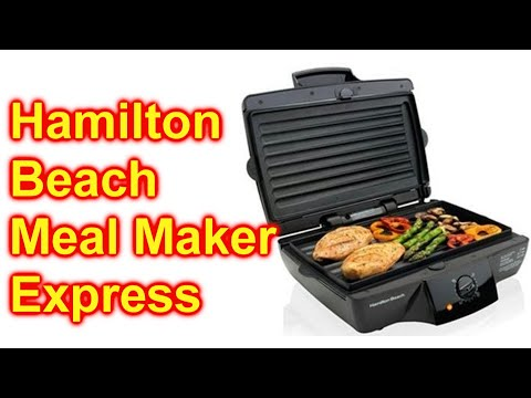 How To Use The Hamilton Beach Meal Maker Express Grill