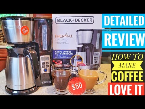 DETAILED REVIEW BLACK + DECKER 12 Cup Thermal Programmable Coffee Maker CM2046S HOW TO MAKE COFFEE