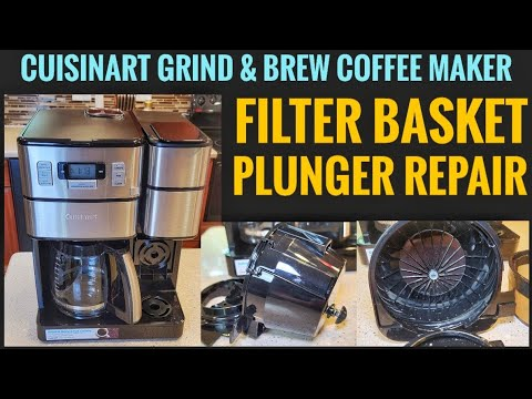 How To Fix Coffee Filter Basket Plunger CUISINART GRIND & BREW PLUS COFFEE MAKER SS-GB1